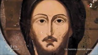 Secrets d'Histoire - Un homme nommé Jésus (Intégrale)