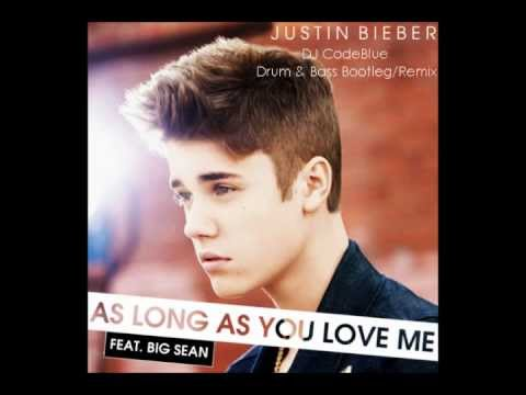 Justin Bieber feat. Big Sean - As Long As You Love Me (DJ CodeBlue DNB Remix - Bootleg)
