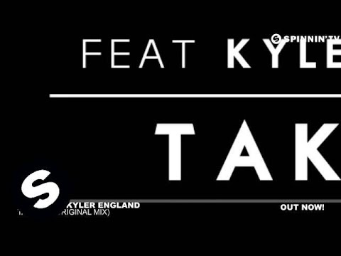 Tiesto ft. Kyler England - Take Me (Original Mix)