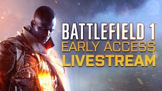 Battlefield 1 Early Access Livestream