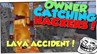 XRAY HACKER LAVA ACCIDENT! OWNER CATCHING HACKERS! Ep 13