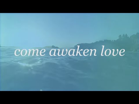 Come Awaken Love // Hunter G K Thompson & Bethel Music // Tides Official Lyric Video