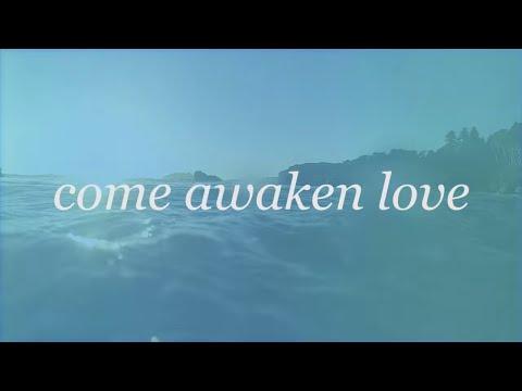 Come Awaken Love // Hunter G K Thompson & Bethel Music // Tides Official Lyric Video