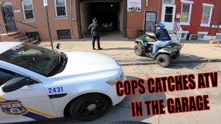 COPS CHASE / CATCHES ATV IN THE GARAGE ! (NOT GOOD)