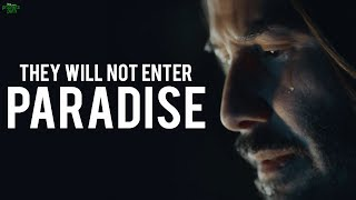 THESE PEOPLE WILL NOT ENTER PARADISE