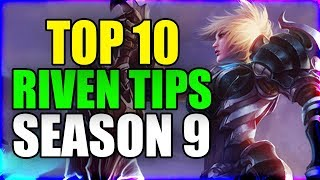 RIVEN TOP 10 TIPS FOR CARRYING IN SEASON 9 - League of Legends