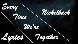 download lagu Every Time We're Together By Nickelback gratis