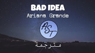 Ariana Grande Bad Idea Audio مترجمة