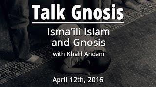 [Talk Gnosis] Isma'ili Islam and Gnosis Part 1