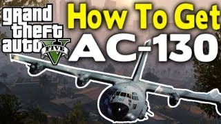 GTA 5 - BEST WAY TO GET AC-130 (How To / Tutorial) [GTA V]