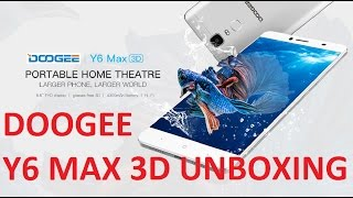 "UNBOXING REVIEW 4K : DOOGEE Y6 Max 3D 6.5"" MTK6750 3GB/32GB Fingerprint 5.0MP/13.0MP Glass-free 3D"
