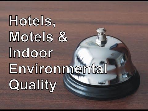 Hotels, Motels & Indoor Environmental Quality (IEQ)