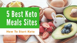 How To Start Keto Diet Meal Plan For Beginners | 5 Best Keto Meals Sites