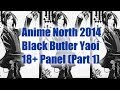Anime North 2014 Black Butler Yaoi 18+ Panel (Part 1)