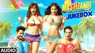MASTIZAADE Full Songs | JUKEBOX | Sunny Leone, Tusshar Kapoor, Vir Das | T-Series