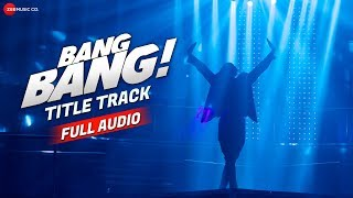 Bang Bang The Song - Full Audio | Hrithik Roshan & Katrina Kaif | Vishal-Shekhar