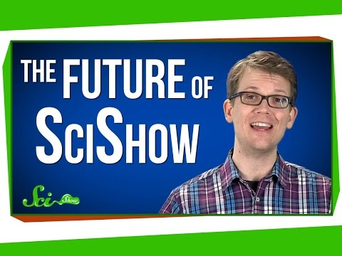 The Future of SciShow