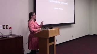 "Allison Whitney - ""The Great War on Screen: The Rhetoric of Film and the First World War"""