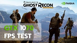 Ghost Recon Wildlands GTX 1070 | FPS Test ve Ayarlar | - Scops Tv