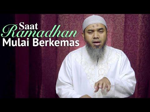 Kultum Ramadhan : Saat Ramadhan Mulai Berkemas - Ustadz Afifi Abdul Wadud