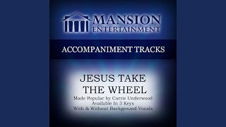 Jesus Take The Wheel Medium Keyg With Background Vocals