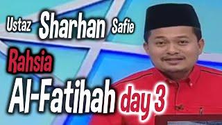 Ustaz Sharhan Rahsia Al-Fatihah 3