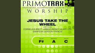 Jesus Take The Wheel High Key C Performance Backing Track