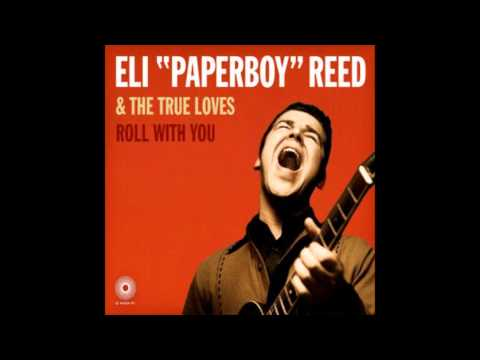 Eli Paperboy Reed And The True Loves - Come And Get It