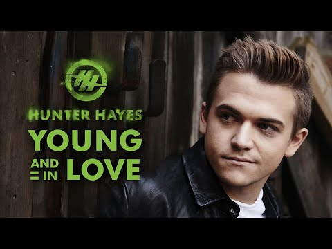 Hunter Hayes - Young And In Love