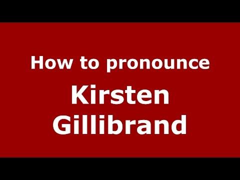How to pronounce Kirsten Gillibrand (American English/US) - PronounceNames.com