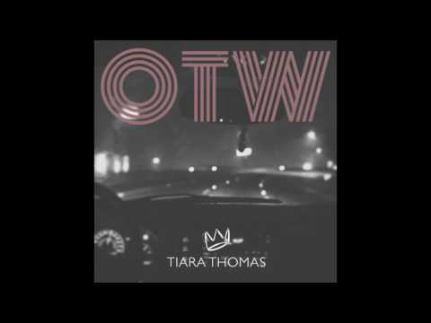 "Tiara Thomas - ""OTW"" OFFICIAL VERSION #1"