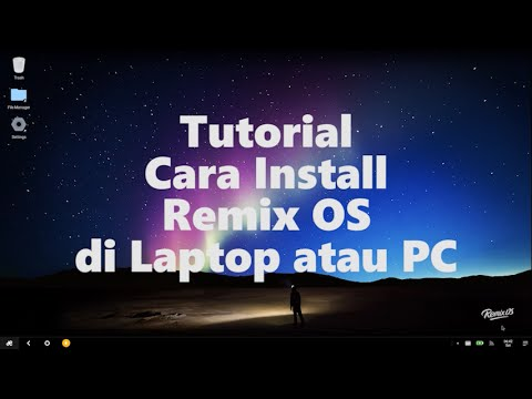 Cara Install Remix OS di Laptop atau PC