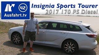 2017 Opel Insignia Sports Tourer 2.0 D 170 PS AT8 - Fahrbericht der Probefahrt, Test ,Review