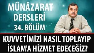 Mustafa KARAMAN - Münâzarat Otuz Dördüncü Bölüm, Kuvvetimizi Nasıl Toplayıp İslam'a Hizmet Edeceğiz?