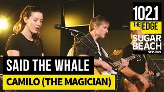Said the Whale - Camilo (The Magician) (Live at the Edge)