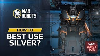 War Robots: How To Best Use Silver (Ag) | WR guide