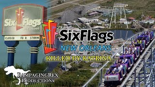 Six Flags New Orleans: Killed by Katrina