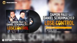 Damon Paul feat. Daniel Schuhmacher - Lose Control (Festival Mix)