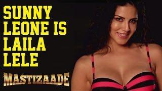Mastizaade | Sunny Leone | Laila Lele | 2014