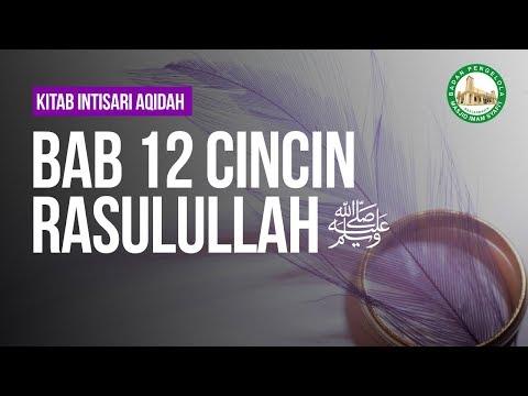 BAB 12 Cincin Rasulullah Shallalahu 'alaihi Wasallam - Ustadz Muhammad Hafidz Anshari