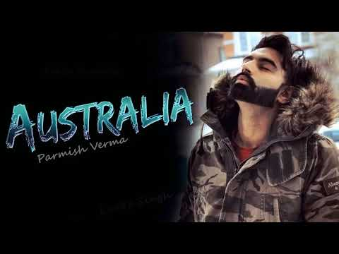 NEW SONG 2018 || Australia FULL SONG ||  Parmish Verma || Desi Crew || latest Punjabi Song 2018