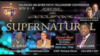 Prophet Brian Carn BLFFC-Pursing & Occupying The Supernatural Killeen, TX 11-4-15