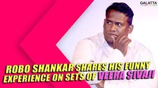 Robo shankar shares his Funny experience on sets of Veera Sivaji