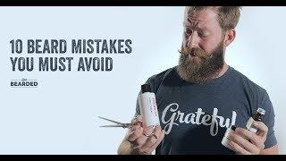 10 Beard Mistakes You MUST Avoid
