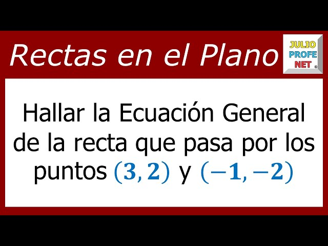 Ecuación general de una recta dados dos puntos-General equation of a line given two points