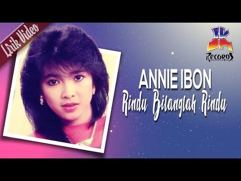 Annie Ibon -  Rindu Bilanglah Rindu (Official Lyric Video)
