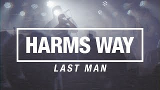 HARMS WAY - Last Man