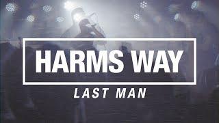HARMS WAY - Last Man