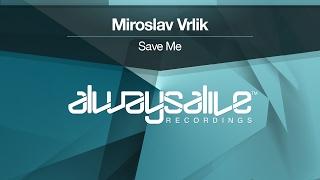 Miroslav Vrlik - Save Me [OUT NOW]