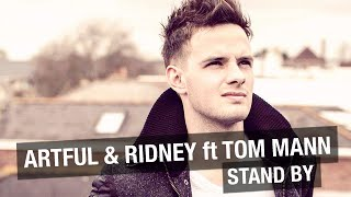 Artful & Ridney ft. Tom Mann - Stand By (Acoustic Live) Stereo Kicks 2014